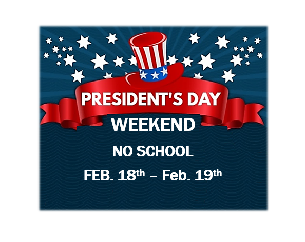 No School - President's Day Weekend